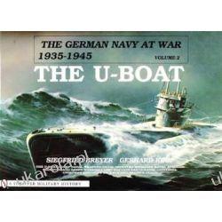 The German Navy at War, 1935-45: The U-boat v.2: The U-boat Vol 2 (German Navy at War, 1935-1945)