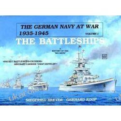 The German Navy at War, 1935-45: The Battleships v.1: The Battleships Vol 1 Pozostałe
