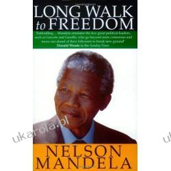 Long Walk To Freedom: The Autobiography of Nelson Mandela Pozostałe