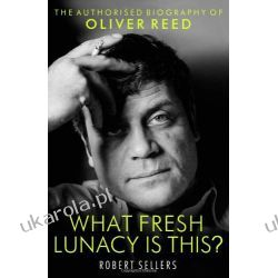 What Fresh Lunacy is This?: The Authorized Biography of Oliver Reed Pozostałe