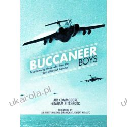 The Buccaneer Boys: True tales by those who flew the 'last all-British bomber'