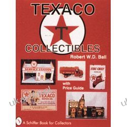 Texaco Collectibles (Schiffer Book for Collectors) Pozostałe