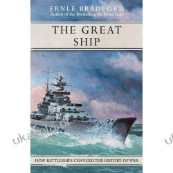 The Great Ship: How Battleships Changed the History of War Pozostałe