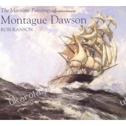 The Maritime Paintings of Montague Dawson Pozostałe