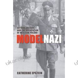 Model Nazi: Arthur Greiser and the Occupation of Western Poland (Oxford Studies in Modern European History) Projektowanie i planowanie ogrodu