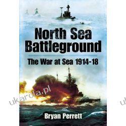 North Sea Battleground: The War and Sea 1914-1918