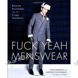 Fuck Yeah Menswear: Bespoke Knowledge for the Crispy Gentleman