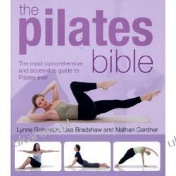 The Pilates Bible: The Most Comprehensive and Accessible Guide to Pilates Ever Pozostałe