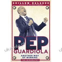 Pep Guardiola: Another Way of Winning: The Biography Marynarka Wojenna