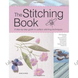 The Stitching Book: The All-you-need-to-know Guide to Surface Stitching (Search Press) Pozostałe