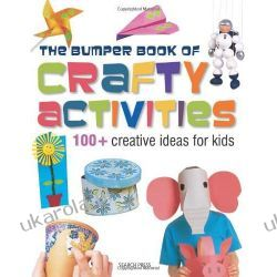 Bumper Book of Crafty Activities: 100+ Creative Ideas for Kids (Activity) Pozostałe