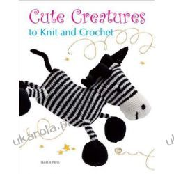 Cute Creatures to Knit and Crochet (Knitting)  Kalendarze ścienne
