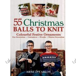 55 Christmas Balls to Knit: Colourful Festive Ornaments Kalendarze książkowe