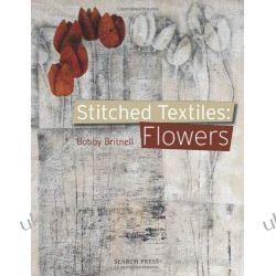 Stitched Textiles: Flowers Kalendarze ścienne