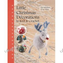 Little Christmas Decorations to Knit & Crochet Kalendarze ścienne