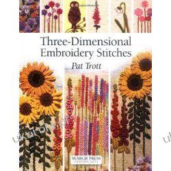 Three-dimensional Embroidery Stitches (Needlecrafts) Szydełkowanie i robótki na drutach