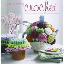 Cute and Easy Crochet Szydełkowanie i robótki na drutach