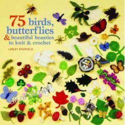 75 Birds and Butterflies to Knit & Crochet Szydełkowanie i robótki na drutach