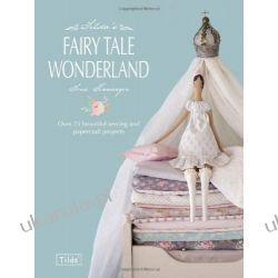 Tilda's Fairy Tale Wonderland: Over 25 beautiful sewing and papercraft projects Kalendarze ścienne