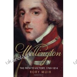 Wellington: The Path to Victory 1769-1814 Historia