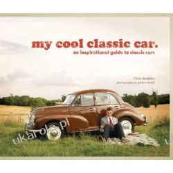 My Cool Classic Car: An Inspirational Guide to Classic Cars Marynarka Wojenna