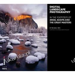 Digital Landscape Photography: In the Footsteps of Ansel Adams and the Great Masters Kalendarze ścienne