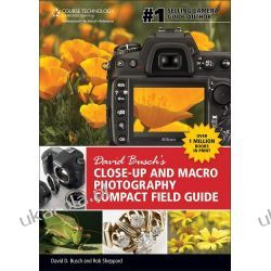 David Busch's Close-up and Macro Photography Compact Field Guide (David Busch's Digital Photography Guides) Lotnictwo
