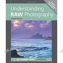 Understanding RAW Photography (Expanded Guide: Techniques) Pozostałe