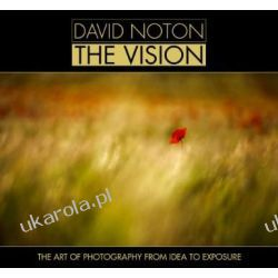 David Noton The Vision: The Art of Photography from Idea to Exposure Kalendarze ścienne