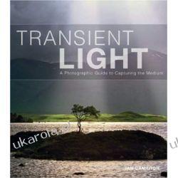 Transient Light: A Photographic Guide to Capturing the Medium Kalendarze ścienne
