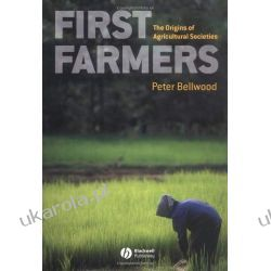 First Farmers: The Origins of Agricultural Societies Pozostałe