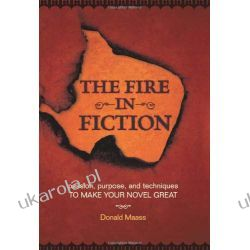 The Fire in Fiction: Passion, Purpose and Techniques to Make Your Novel Great  Samochody