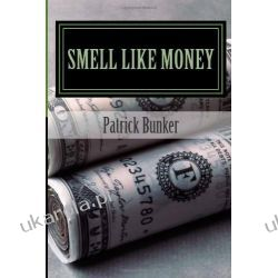 Smell Like Money: How to Make More Money, Enjoy Your Life, and Stay Rich Forever Aktorzy i artyści