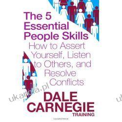 The 5 Essential People Skills: How to Assert Yourself, Listen to Others, and Resolve Conflicts (Dale Carnegie Training) Urządzanie i dekorowanie