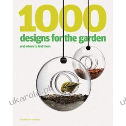 1000 Designs for the Garden and Where to Find Them Pozostałe
