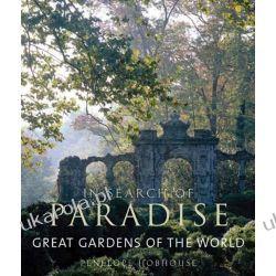 In Search of Paradise: Great Gardens of the World Marynarka Wojenna