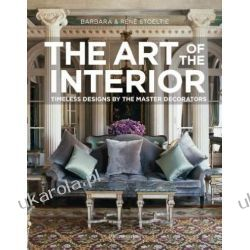 The Art of the Interior: Timeless Designs by the Master Decorators Pozostałe