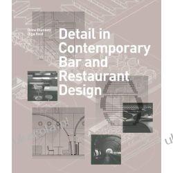 Detail in Contemporary Bar and Restaurant Design (Detailing for Interior Design) Pozostałe