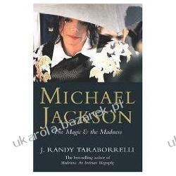 MICHAEL JACKSON The Magic and the Madness J. Randy Taraborrelli Biography