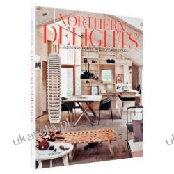 Northern Delights: Scandinavian Homes, Interiors and Design Kalendarze książkowe