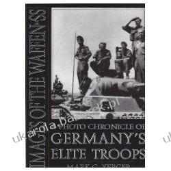 Images of the Waffen-SS: A Photo Chronicle of Germanys Elite Troops Mark C. Yerger Jednostki specjalne