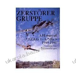Zerstorergruppe A History of V./(Z)LG 1 - I./NJG 3 1939-1941 Schiffer Military/Aviation History