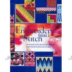 The Embroidery Stitch Bible: Over 200 Stitches Photographed with Easy-to-follow Charts (Stitchcraft) Albumy i czasopisma
