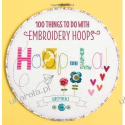 Hoop-La!: 100 things to do with embroidery hoops Marynarka Wojenna