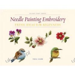 Needle Painting Embroidery: Fresh Ideas For Beginners Pozostałe