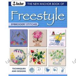The New Anchor Book of Freestyle Embroidery Stitches: Techniques and Designs (The New Anchor Embroidery Series) Pozostałe