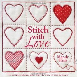 Stitch with Love: 11 Simple Stitches and Over 20 Easy-to-Sew Projects Pozostałe