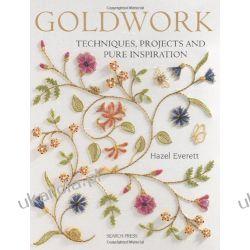 Goldwork: Techniques, Projects and Pure Inspiration Kalendarze ścienne