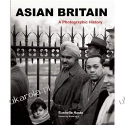 Asian Britain: A Photographic History [Illustrated]  Pozostałe