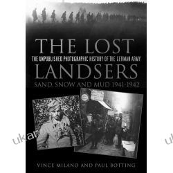 The Lost Landsers - The Unpublished Photographic History of the German Army: Sand, Snow and Mud, 1941-1942 Kalendarze ścienne